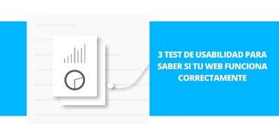 3 test de usabilidad para saber si tu web funciona correctamente