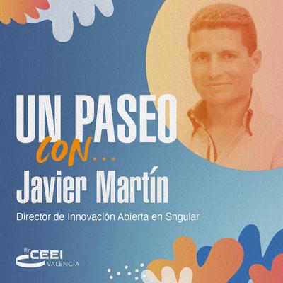 Un paseo con Javier Martín, Director de innovación abierta en Sngular