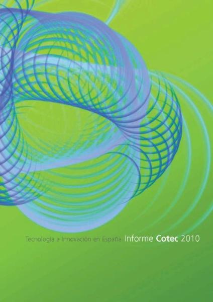 Informe COTEC 2010: Tecnolog�a e Innovaci�n en Espa�a