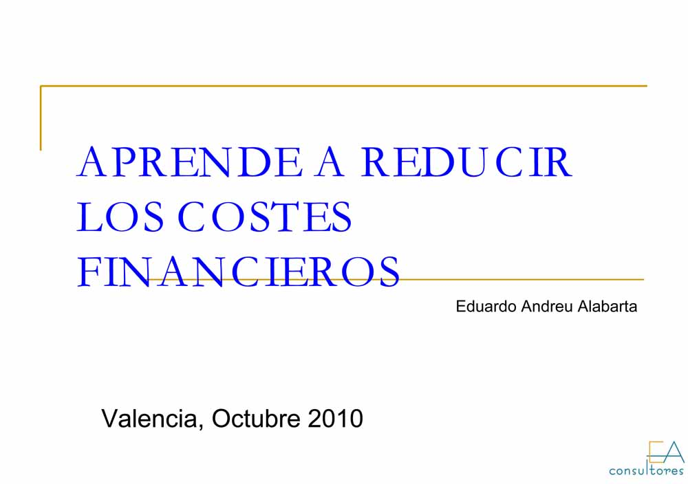Aprende a reducir los costes financieros