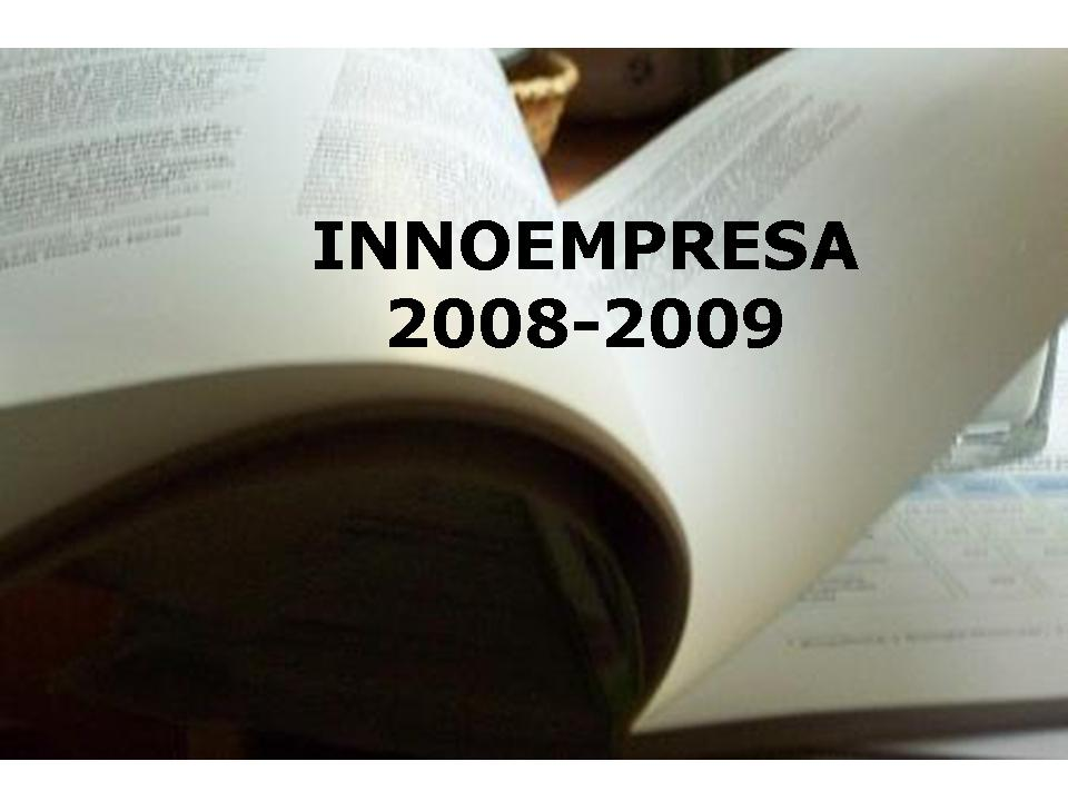 Programa de Apoyo a la Innovación de las Pyme: INNOEMPRESA convocatoria 2008-2009