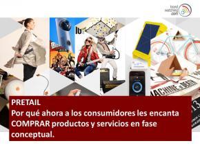 PRETAIL ¿Por qué ahora a los consumidores les encanta COMPRAR productos y servicios en fase conceptu