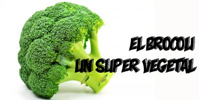 El brócoli, un super vegetal