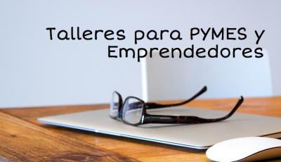 Talleres para pymes y emprendedores
