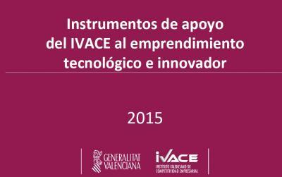 Instrumentos de apoyo del IVACE al emprendimiento tecnológico e innovador