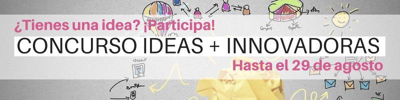 Concurso IDEAS + INNOVADORAS / Seminarios Emprendedores
