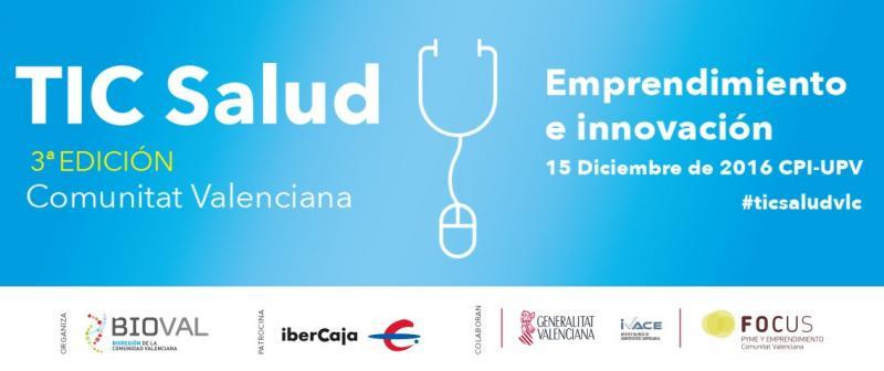 """TIC Salud """"Emprendimiento e Innovación"""" 15 de diciembre en Valencia"""