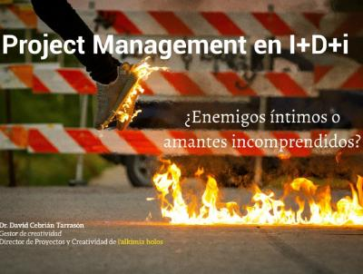 Project Management en I+D+i:¿Enemigos íntimos o amantes incomprendidos?