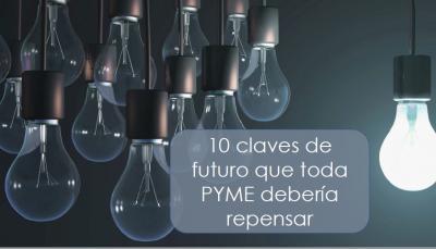10 claves de futuro que toda PYME debería conocer