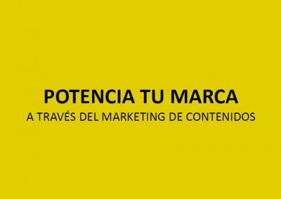 Potencia tu marca a través del marketing de contenidos