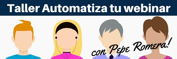 """17/10 Taller """"Automatiza tu webinar con éxito"""" con Pepe Romera"""