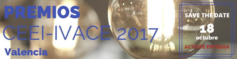 Entrega de Premios CEEI - IVACE 2017 y Foro de Financiación