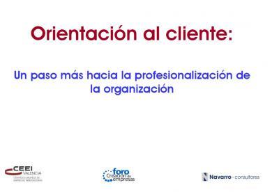 Orientación al cliente: Un paso más hacia la profesionalización de la organización