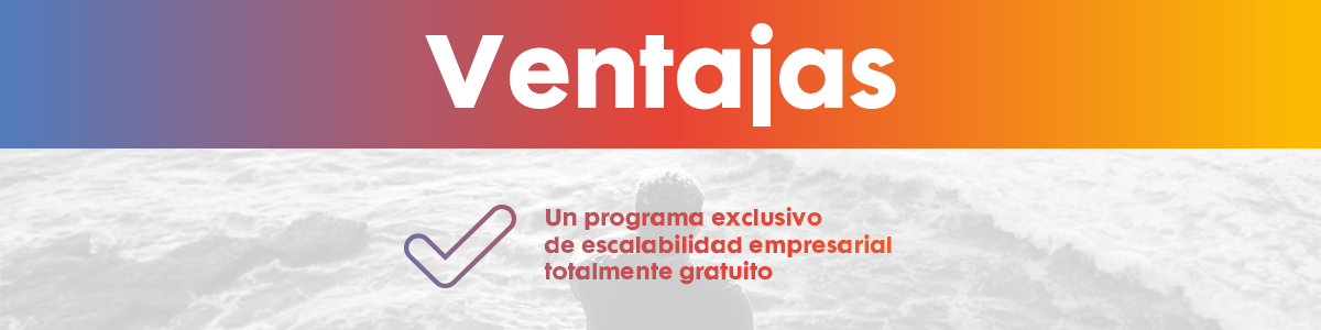 SCALE UP VENTAJAS PEQ