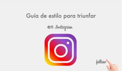 Guía de estilo para triunfar en Instagram