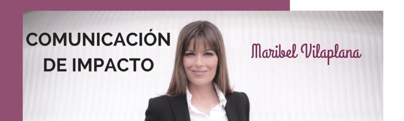 Curso Comunicación de Impacto con Maribel Vilaplana