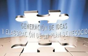 """TALLER: """"Generación de ideas y elaboración de un plan de negocio"""""""