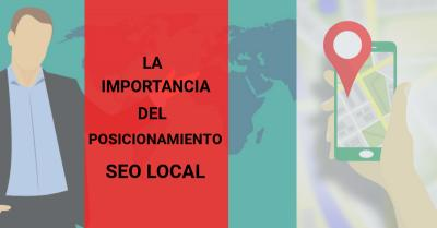 La importancia del Posicionamiento SEO Local