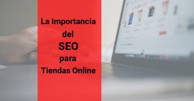 Importancia del SEO Local para Tiendas Online