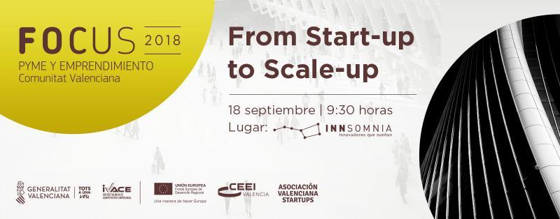 """Encuentro Empresarial """"From Startup to Scaleup"""". Focus Pyme y Emprendimiento Valencia"""