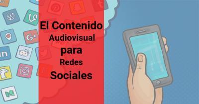 Contenido audiovisual para redes sociales