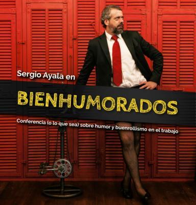 Bienhumorados. Sergio Ayala