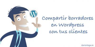 Compartir borradores en WordPress con tus clientes
