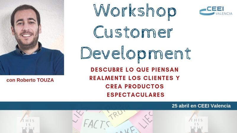 Workshop Customer Development con Roberto Touza, Abril 2019 Valencia[;;;][;;;]