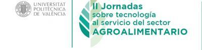 Invitación a II Jornadas sobre tecnología al servicio del sector Agroalimentario