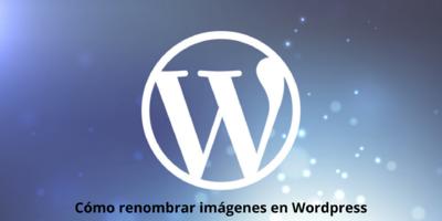 Cómo renombrar imagenes en WordPress