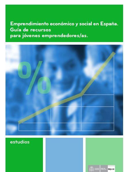 Emprendimiento económico y social en España. Guía de recursos para jóvenes emprendedores/as.