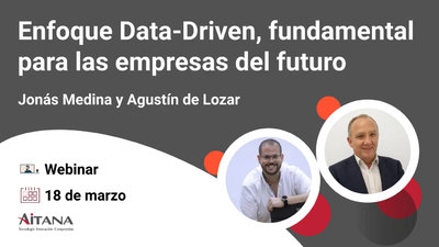 Webinar Enfoque Data-Driven. Por qué es fundamental para las empresas del futuro