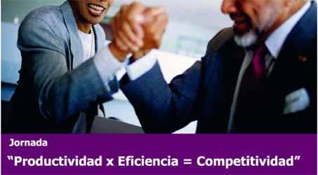 """""""Productividad x Eficiencia = Competitividad"""" (Programa jornada)"""