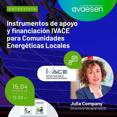 Entrevista con Julia Company: Instrumentos de apoyo y financiación del IVACE para Comunidades Energéticas Locales