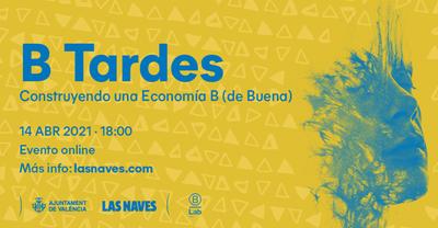 B Tardes: Construyendo una Economía B (de Buena)