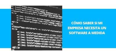 Cómo saber si mi empresa necesita un Software a medida
