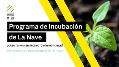 Convocatoria Programa de incubación de La Nave