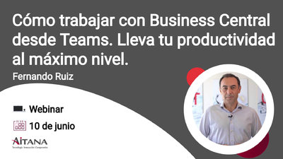 Cómo trabajar con Business Central desde Teams. Lleva tu productividad al máximo nivel.